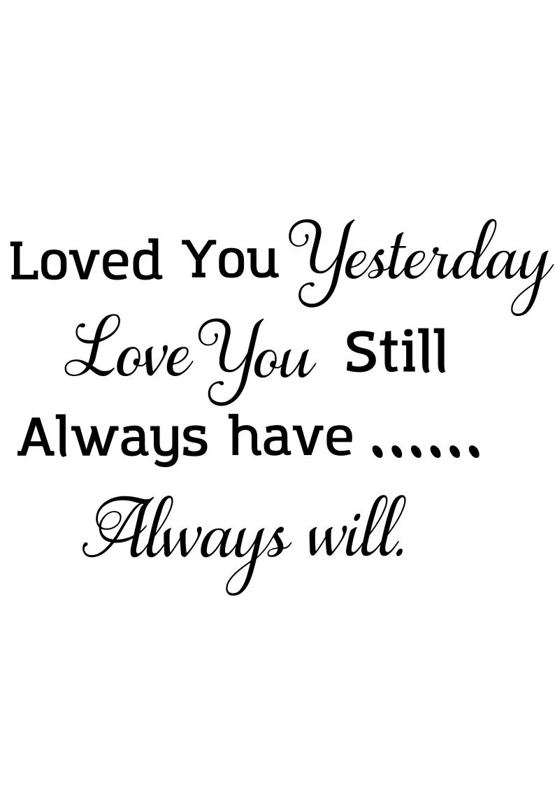Download Loved you yesterday svg: Love you still always have Always ...