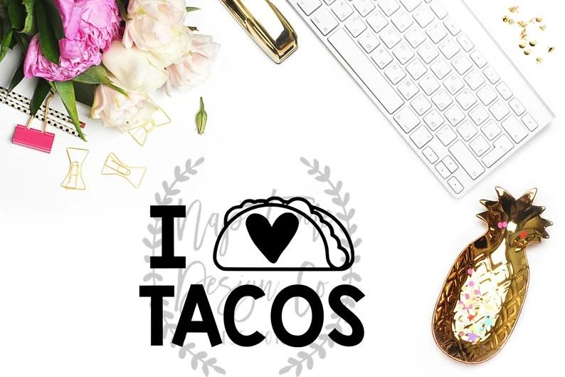 Download Taco SVG Tacos SVG I Love Tacos I Heart Tacos Taco Tuesday ...
