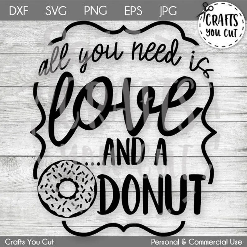 Download Donut SVG Cut File All You Need Is Love And A Donut | Etsy
