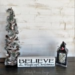 Believe In The Magic Of Christmas Sign Rustic Home Decor