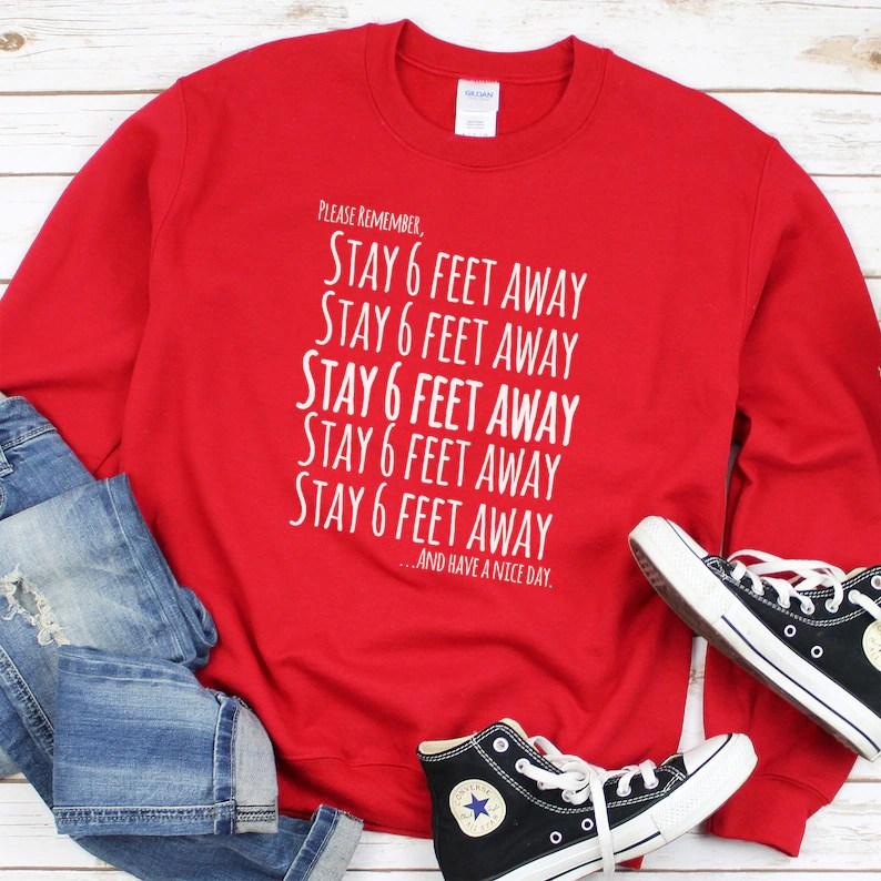 Stay 6 Feet Away Sweatshirt
