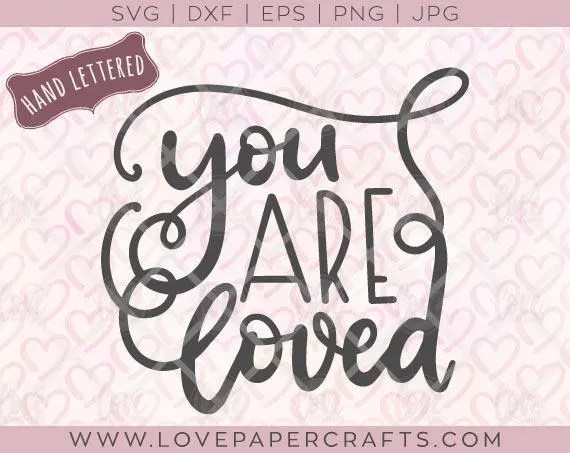 Download You are Loved SVG DXF EPS png jpg Vector Graphic Clip Art ...