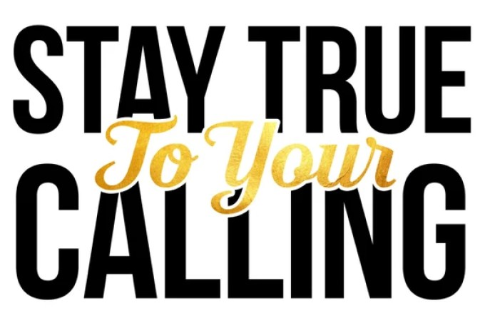 Image result for STAYING IN YOUR CALLING