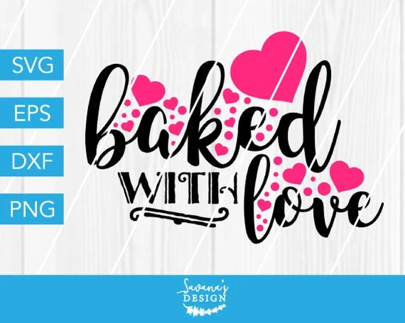 Download Baked with Love SVG, Made with Love SVG, Bake SVG, Kitchen ...