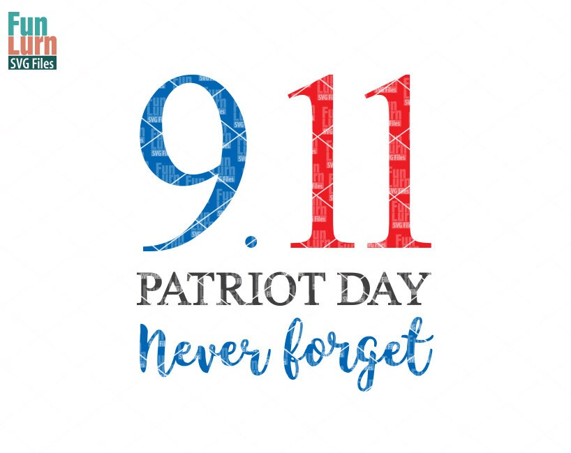 Download Patriot Day Forever remembered we will always remember 9 ...