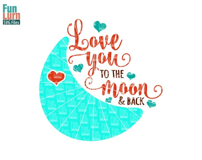 Download I Love You To The Moon And Back SVG Bedroom decor Nursery ...