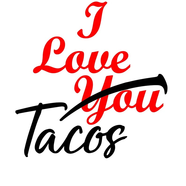 Download I Love Tacos SVG Cut File Cutting File Valentine's | Etsy