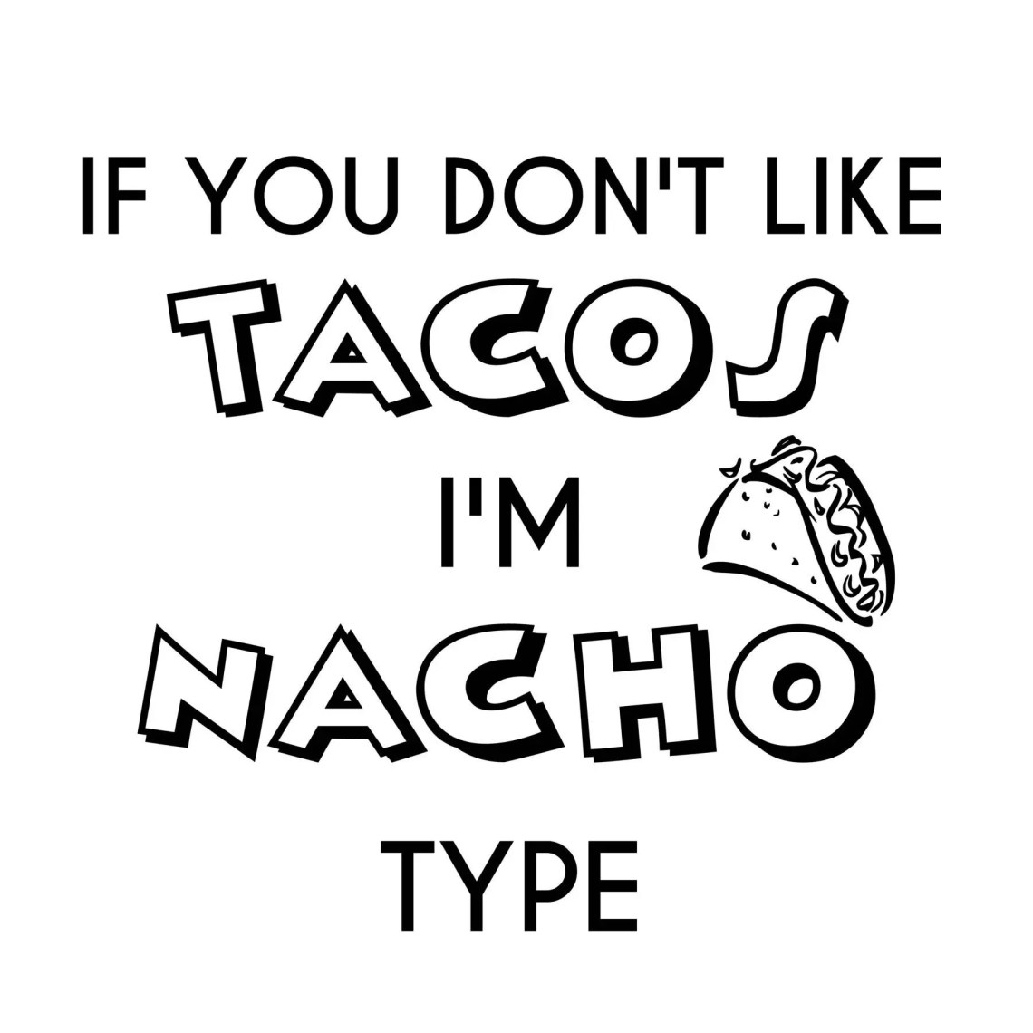 Download I Love Tacos SVG Cut File Cutting File Nacho Type SVG | Etsy