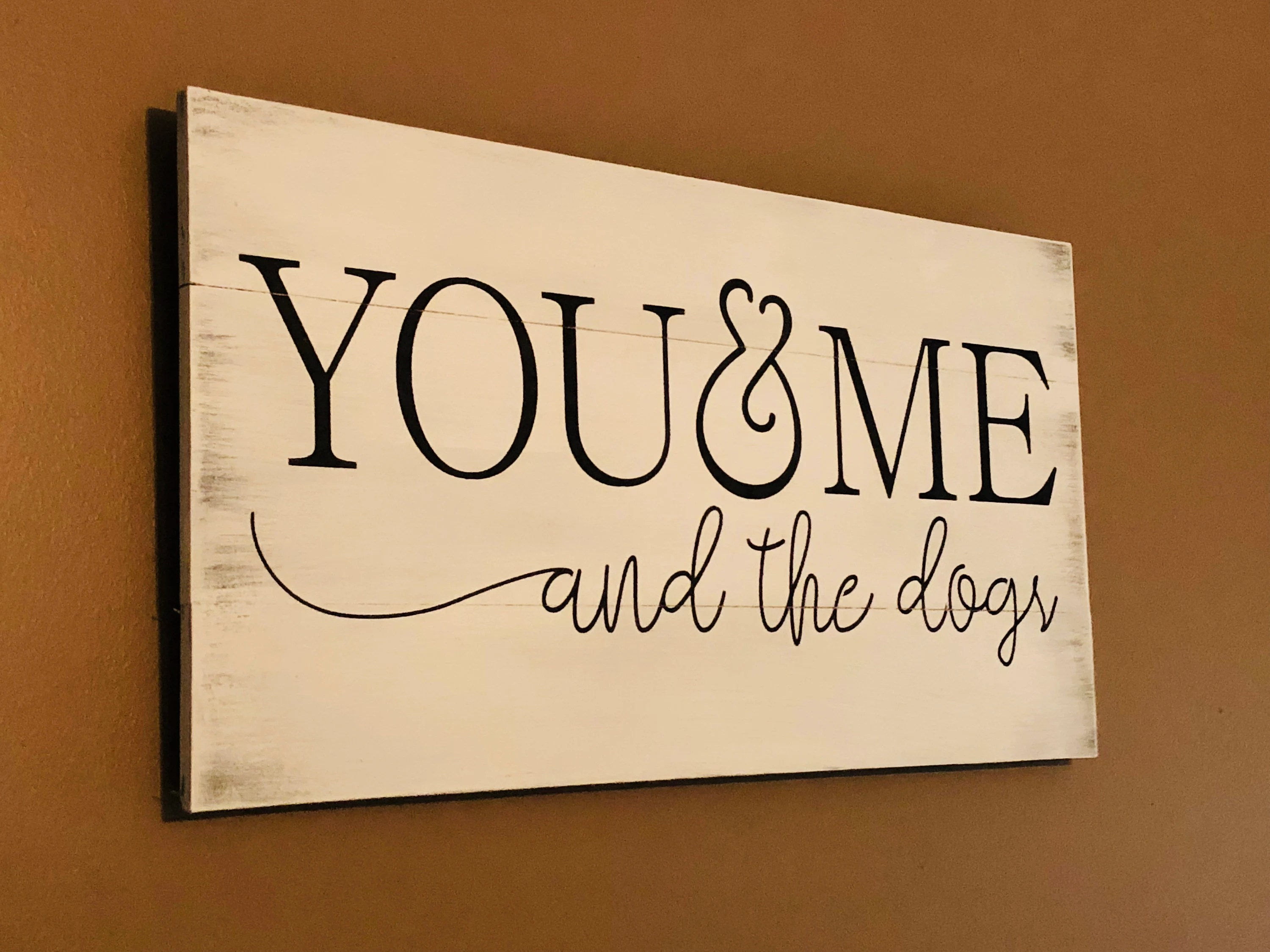 You Amp Me And The The Dogs You Me Dogs Sign Dog Signs Dog Etsy