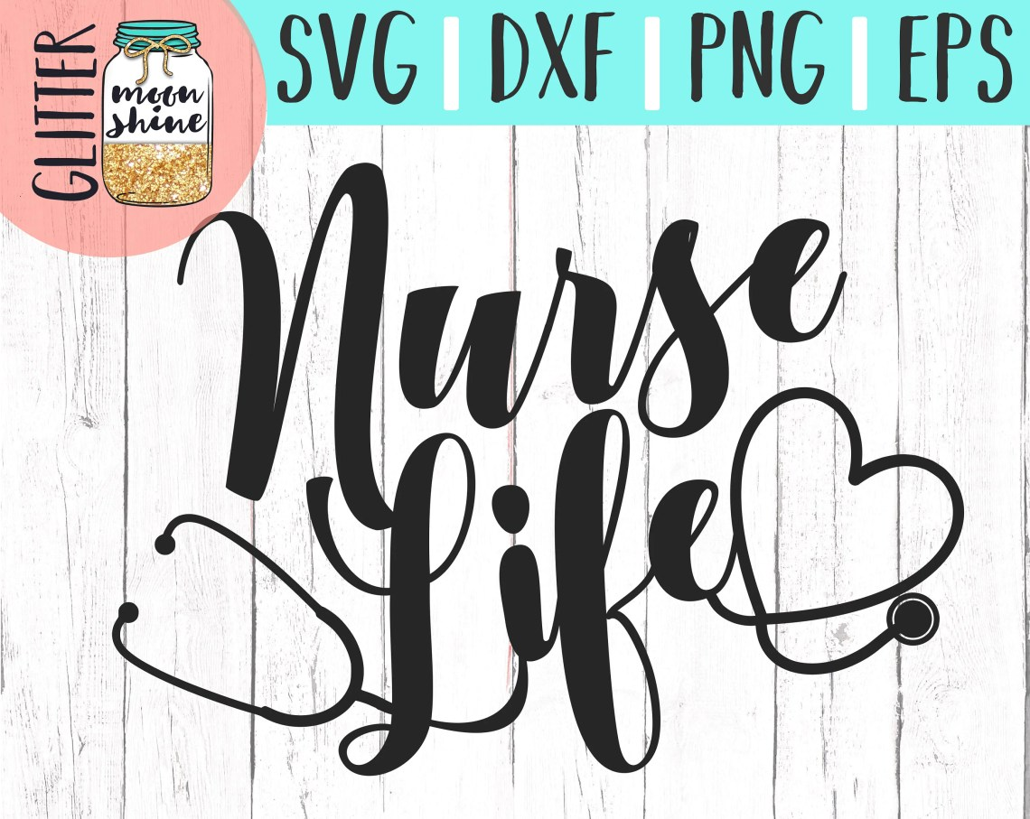 Download Nurse Life svg eps dxf png Files for Cutting Machines ...