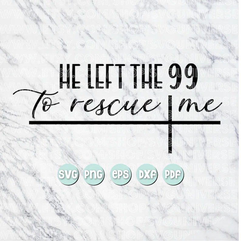 Download He Left the 99 to Rescue Me SVG Reckless Love of God song ...