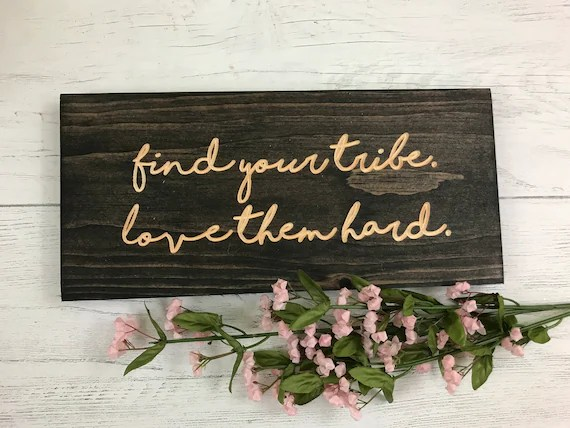 Download Find Your Tribe Love Them Hard wood sign tribe sign