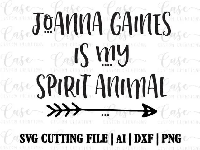 Download Joanna Gaines is my Spirit Animal SVG Cutting File Ai Dxf ...