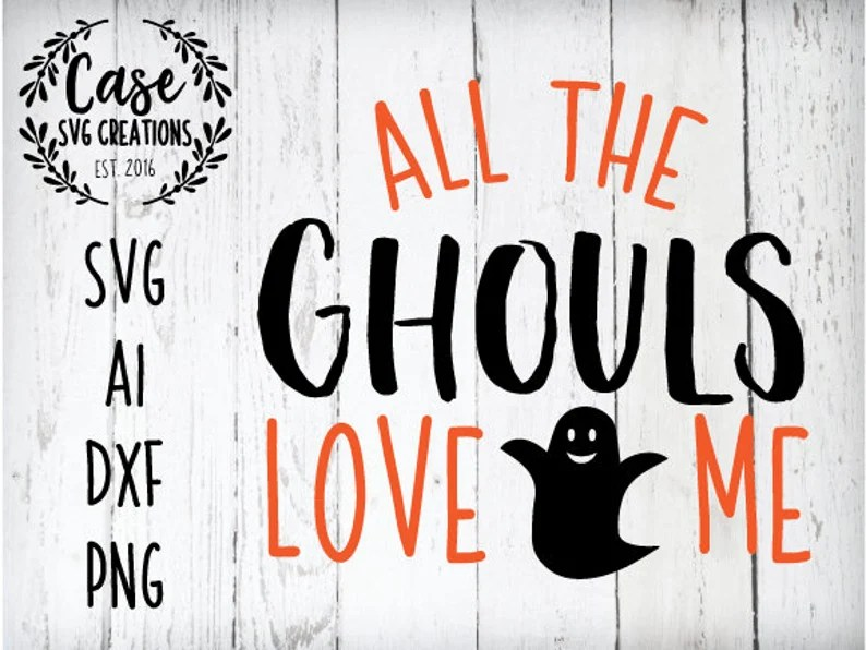 Download All The Ghouls Love Me SVG Cutting File Ai Dxf and PNG | Etsy