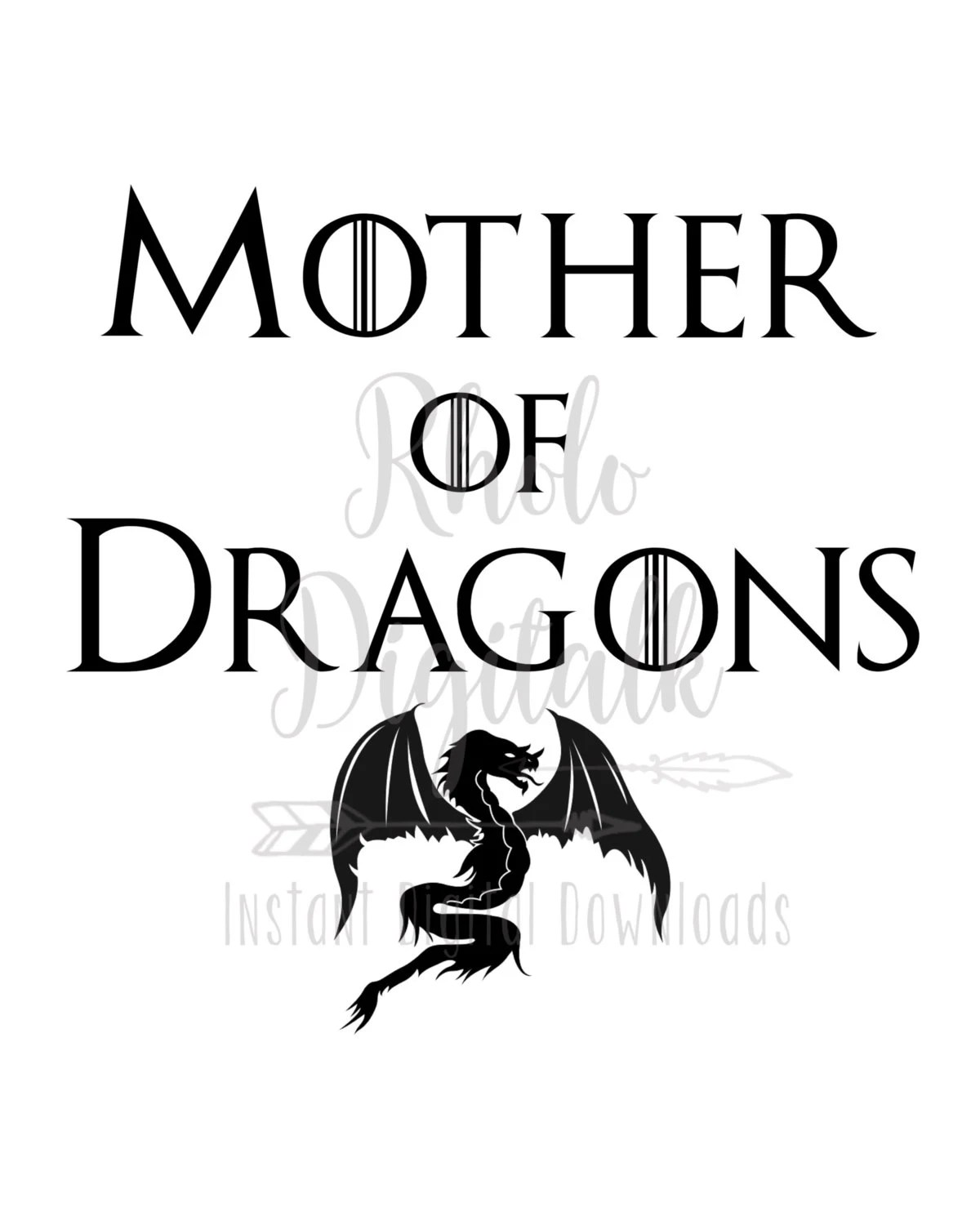Mother Of Dragons Game Of Thrones Svg Instant Digital