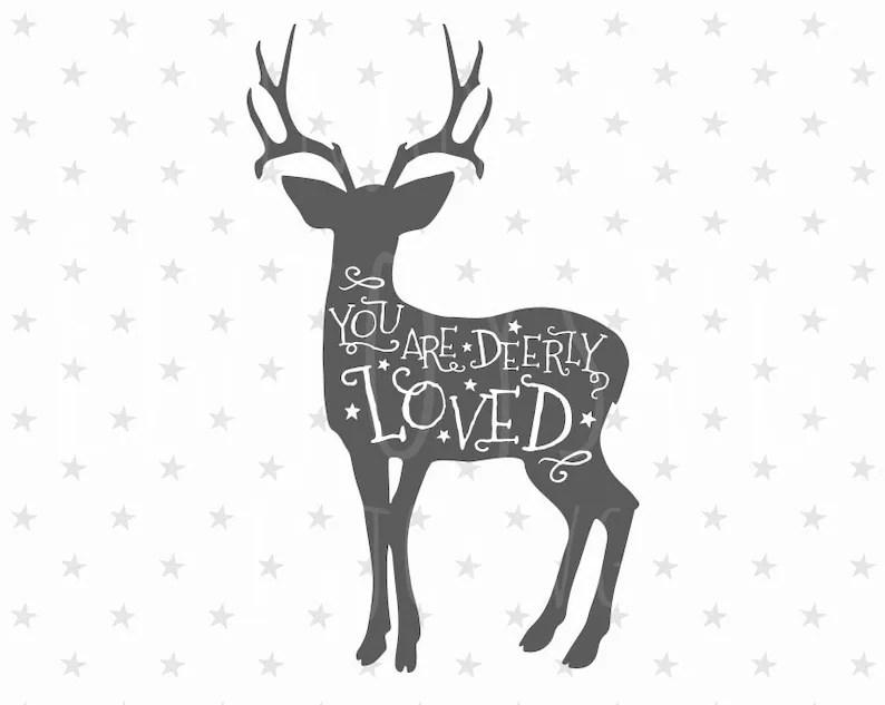 You are Deerly Loved svg Deer svg Deerly Loved Svg love ...