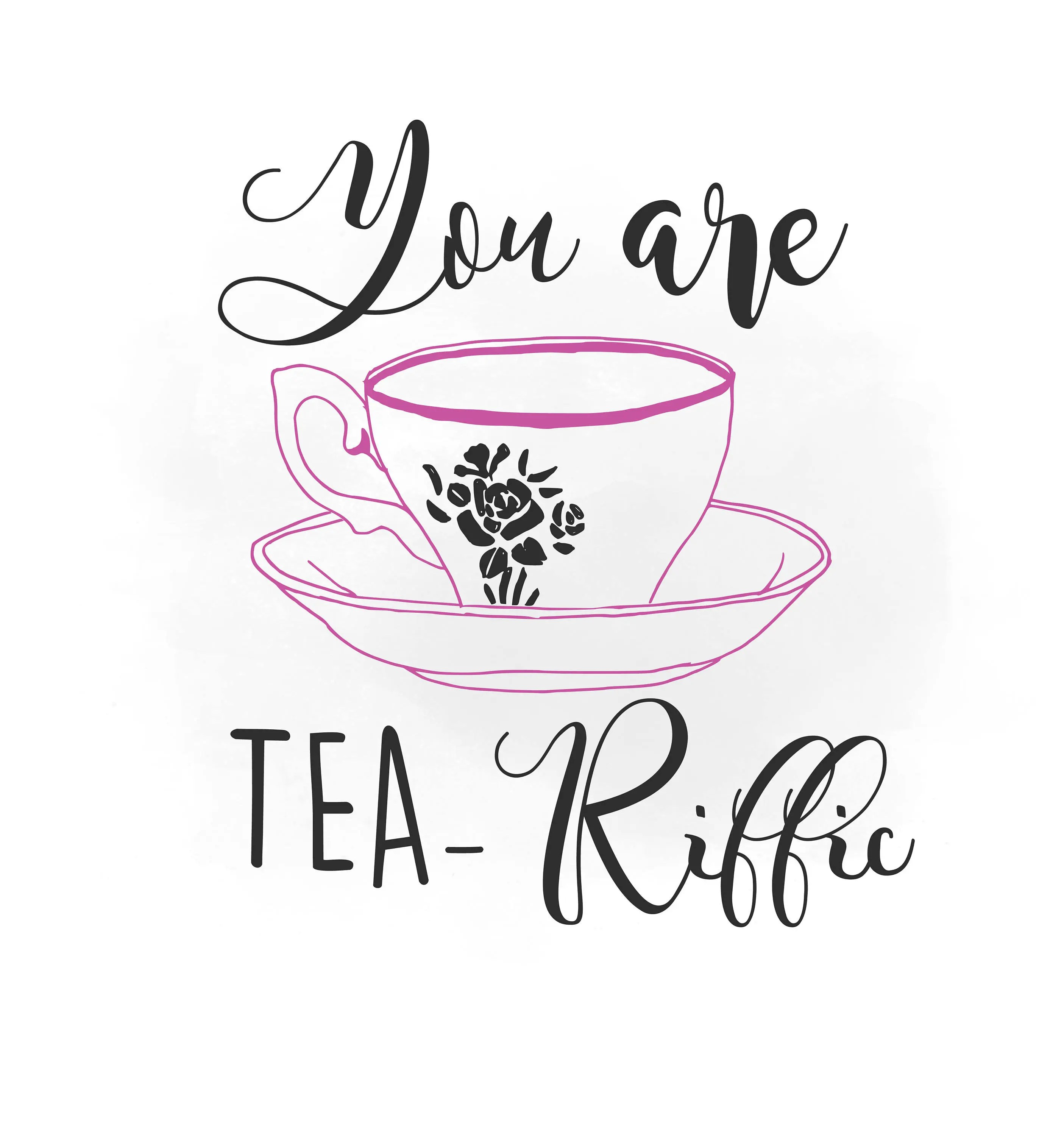 You Are Tea Riffic Svg Clipart Kitchen Quote Word Art