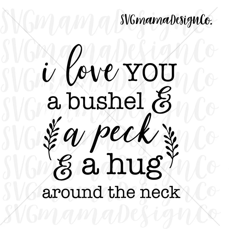 Download I Love You A Bushel And A Peck SVG Vector Image Cut File ...