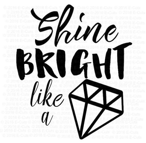 Shine Bright Like A Diamond SVG DXF Digital Download Vinyl