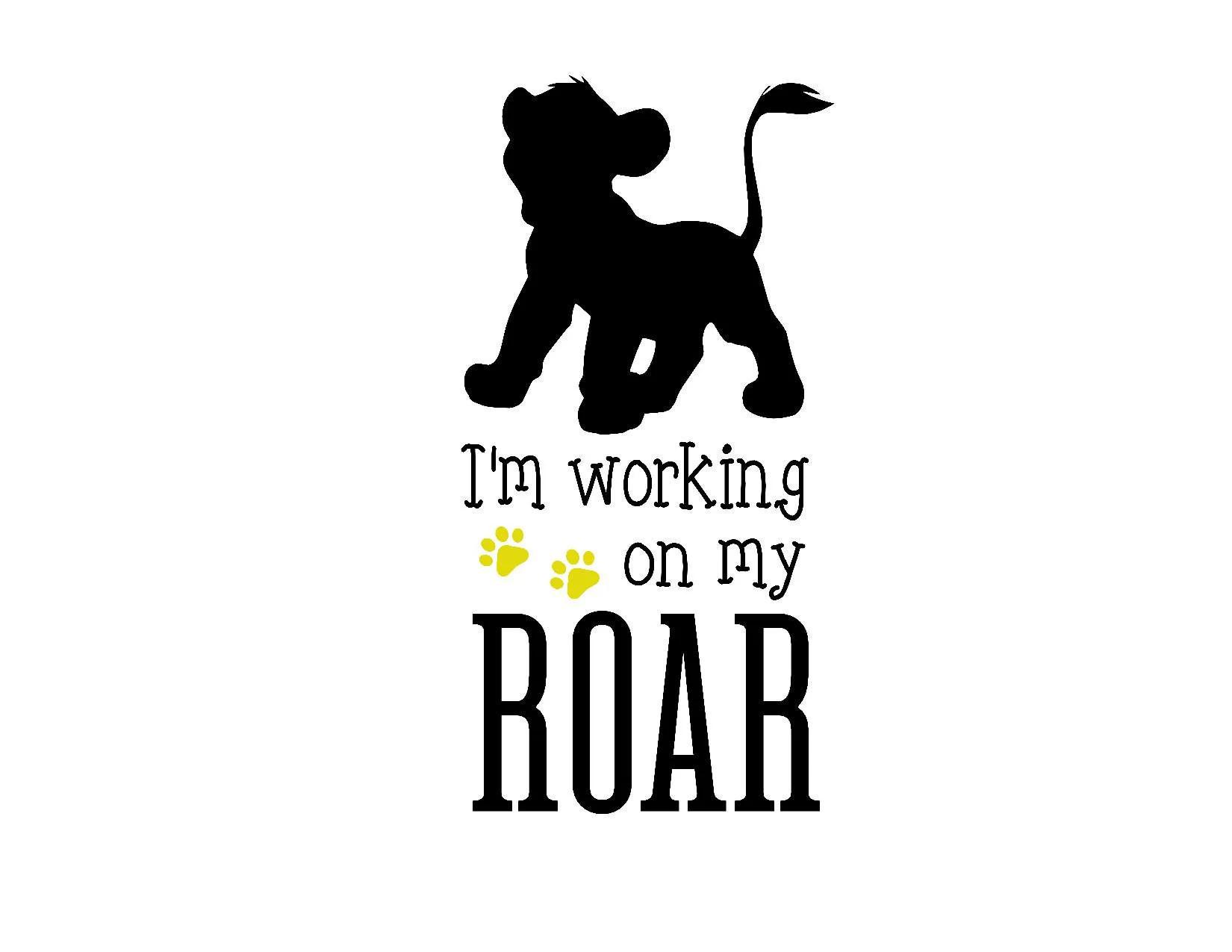 I M Working On My Roar The Lion King Disney Simba Svg