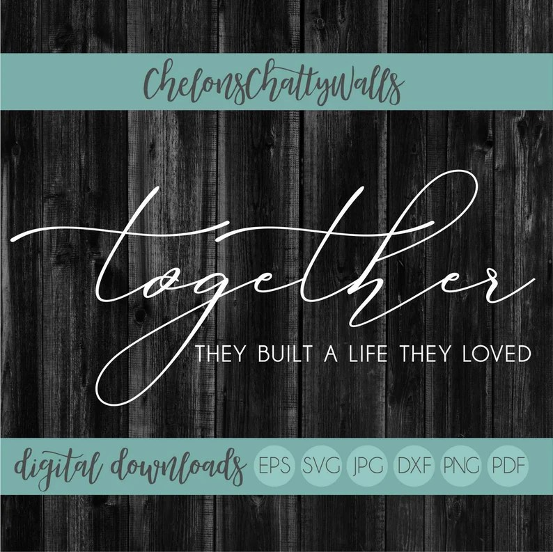 Download Together They Built A Life They Loved SVG Valentines SVG ...