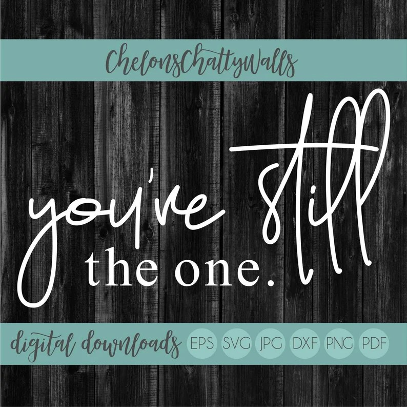 Download You're Still The One SVG Valentines SVG Love Cut File   Etsy