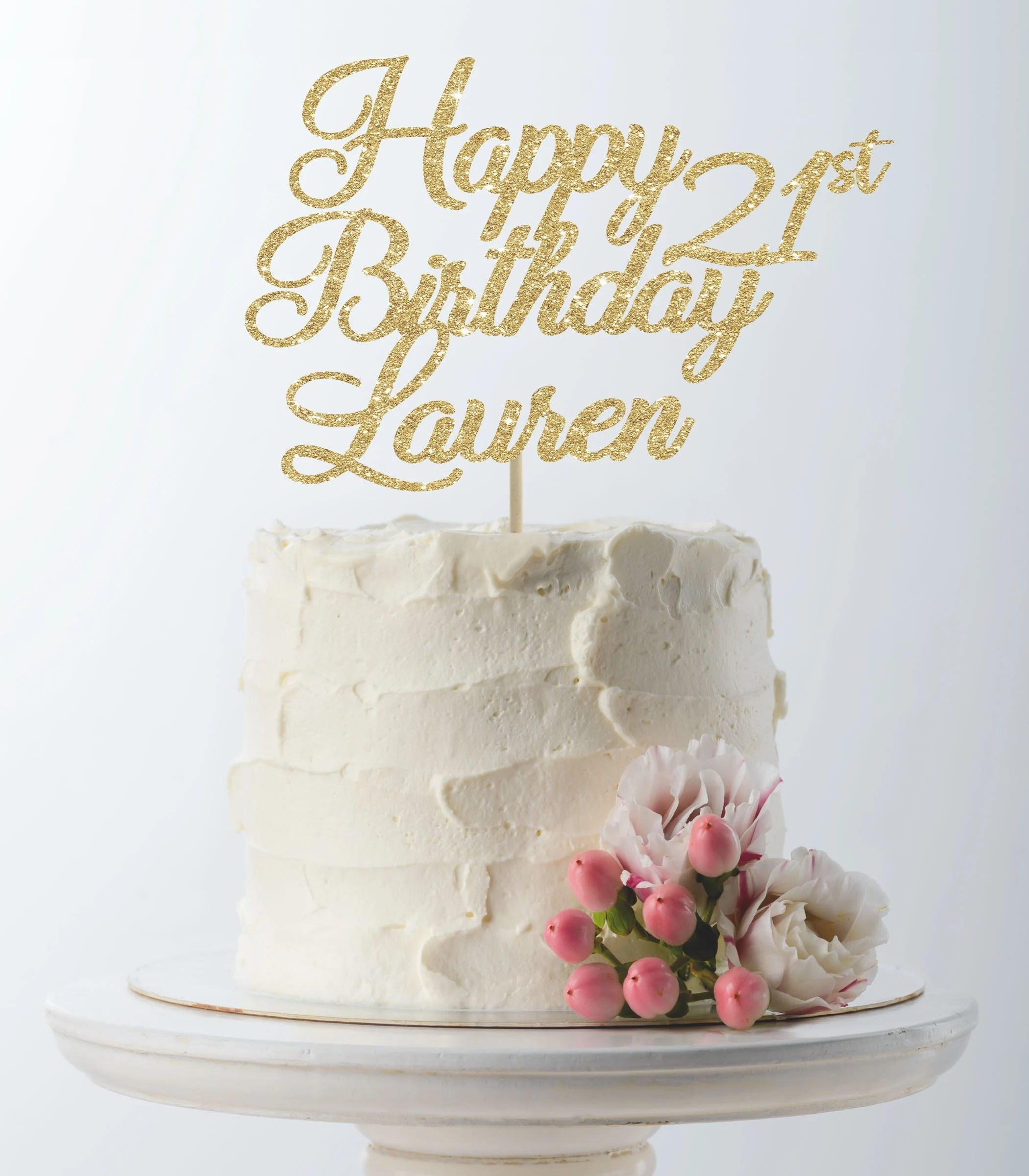 Happy Birthday Cake Topper 21st Birthday Custom Cake Topper Etsy
