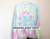 Tie Dye Sweatshirt With Embroidered Patch or text (L)
