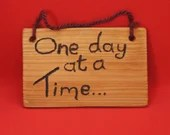 One day at a time... sign - small