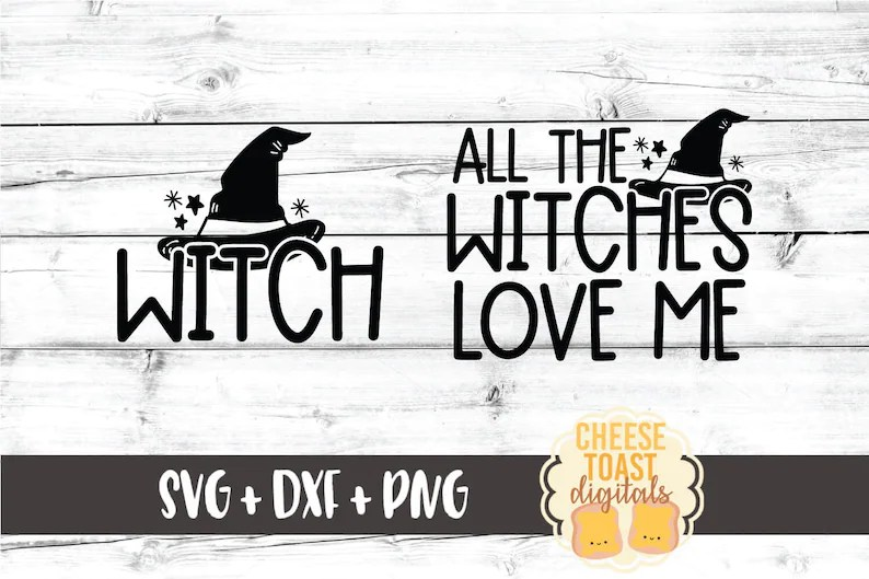 Download All The Witches Love Me Witch SVG PNG DXF Cut Files Mommy ...