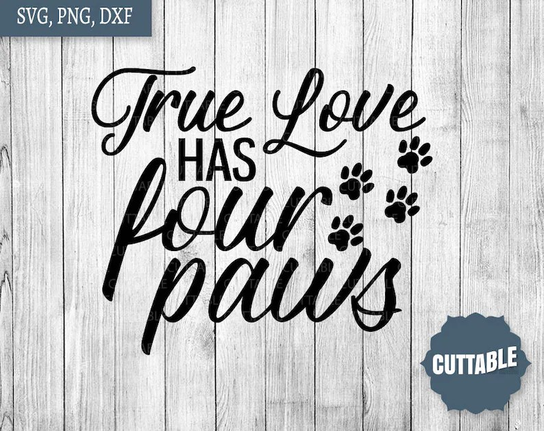 Download Dog love cut file True love has four paws SVG Dog lover ...
