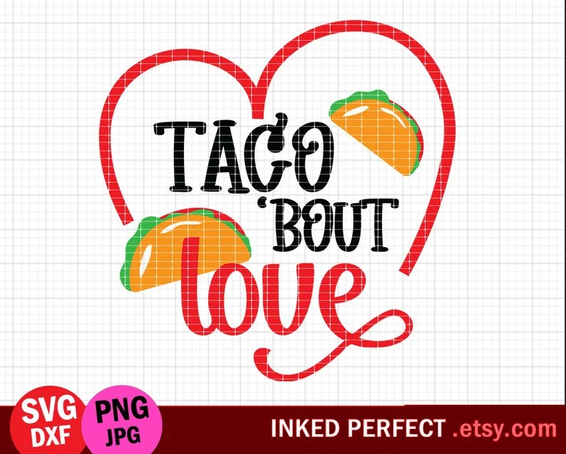 Download Taco Bout Love Svg Svg Quote Valentines Day Svg Taco Svg ...