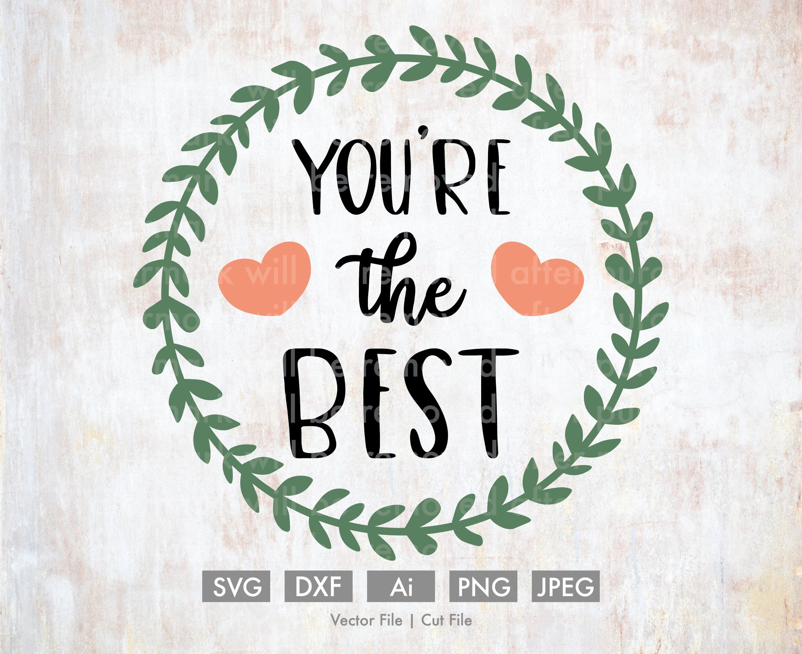 You Re The Best Cut File Vector Silhouette Cricut