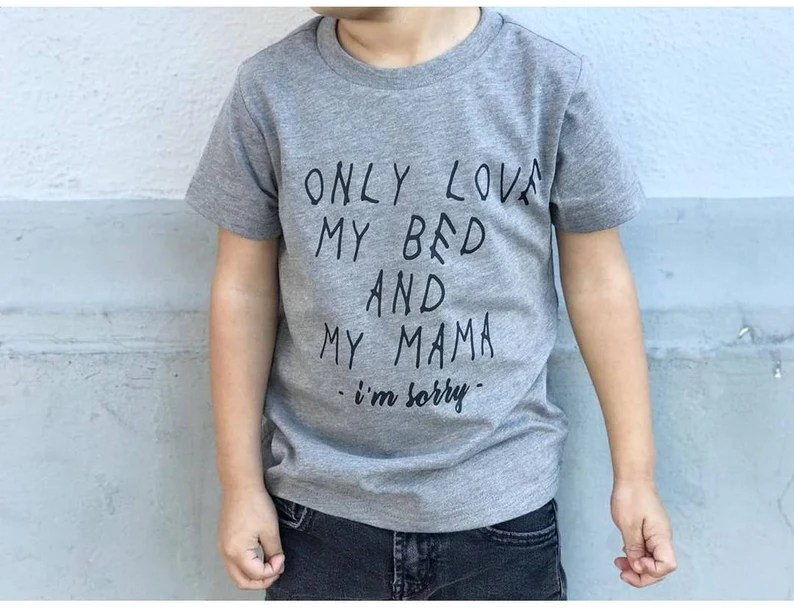 Download I only love my bed and my mama/ drake t-shirt/ funny Kids ...