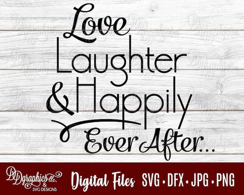 Download Love Laughter and Happily Ever After / wedding SVG / | Etsy