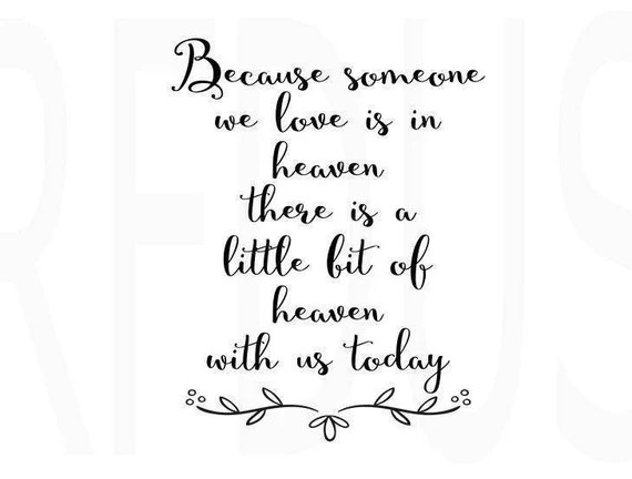 Download Because Someone we Love is in Heaven SVG heaven svg wedding