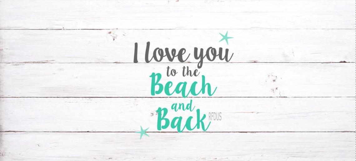 Download I love you to the beach and back svg file cricut cutting ...