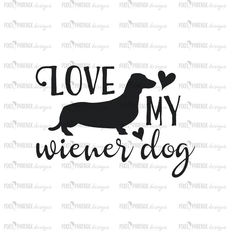 Download Love my Wiener Dog dog lovers SVG Dachshund SVG Wiener Dog ...