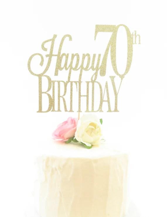 Happy Birthday Cake Topper 70th Birthday Cake Topper Etsy