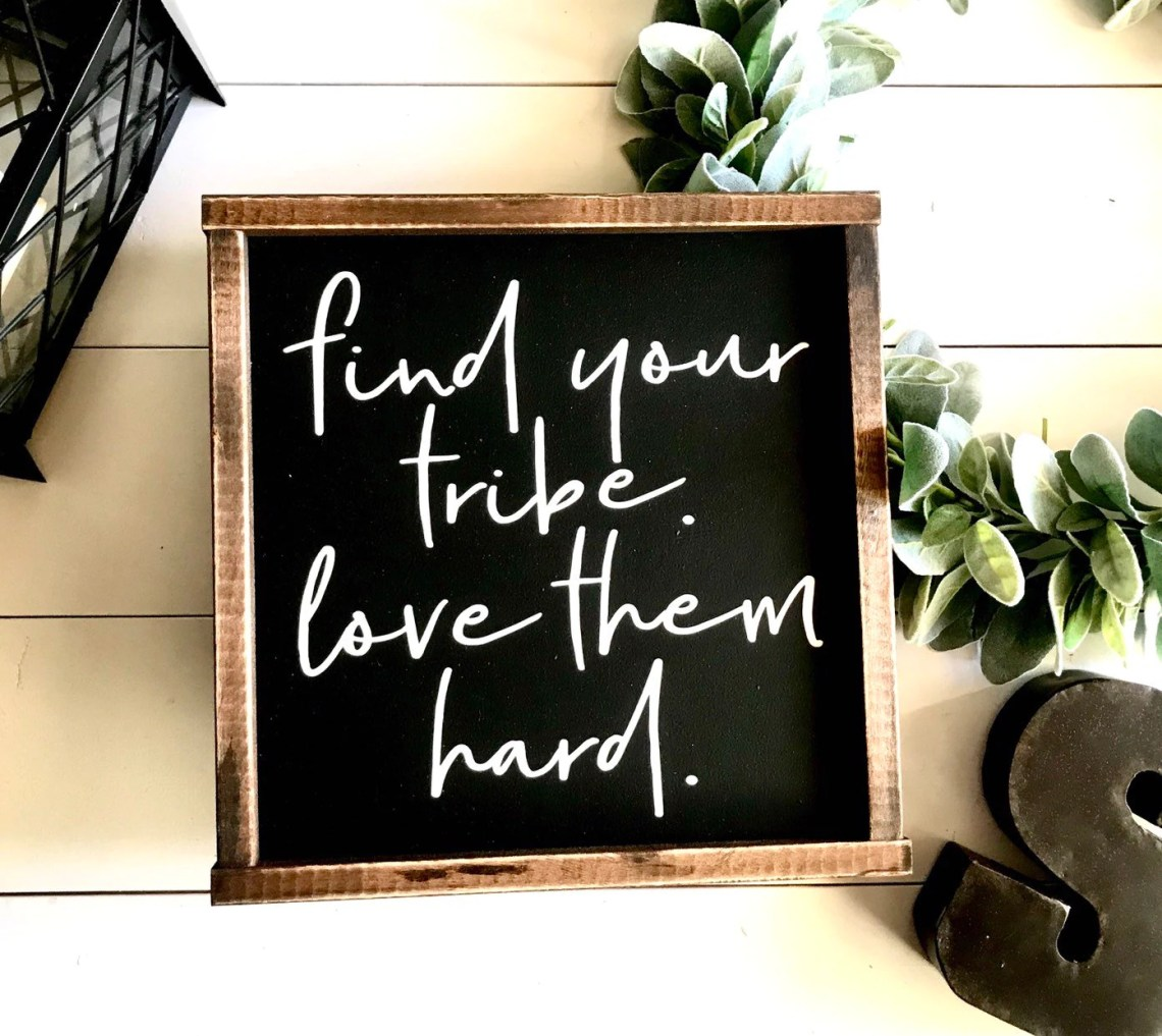 Download Farmhouse Sign | Find Your Tribe Love Them Hard | Tribe ...