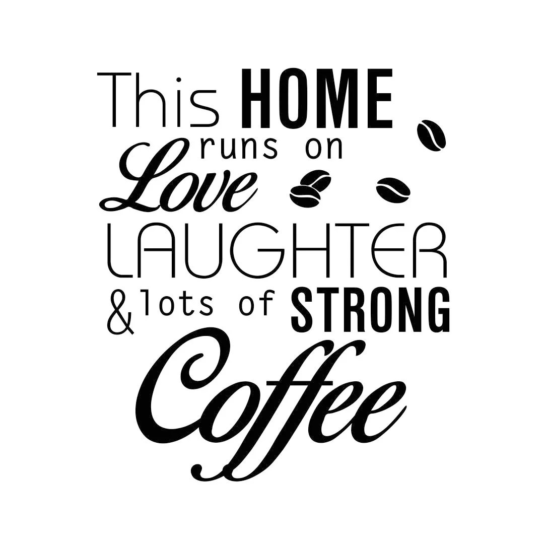 This Home Runs On Love Laughter Coffee Graphics Svg Dxf
