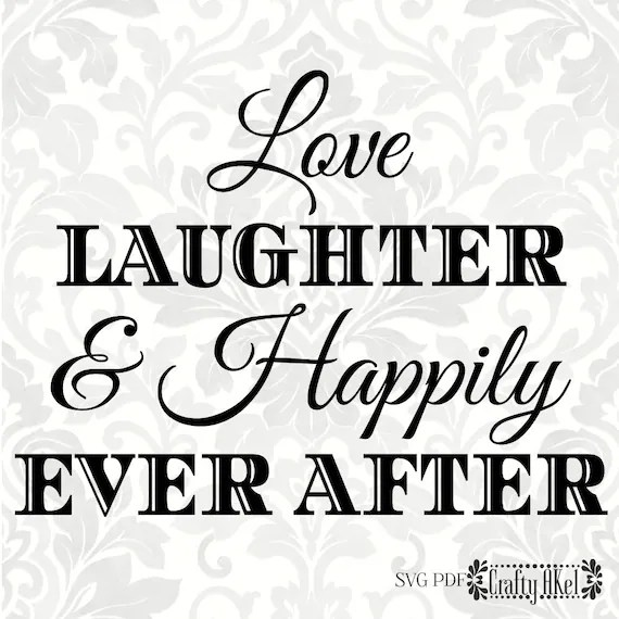 Download Love Laughter & Happily Ever After Wedding svg Marriage ...