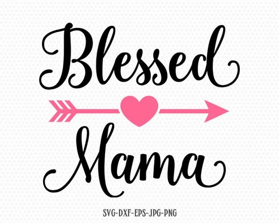 Download Blessed Mama SVG Mother's Day SVG Mommy svg Mom svg | Etsy
