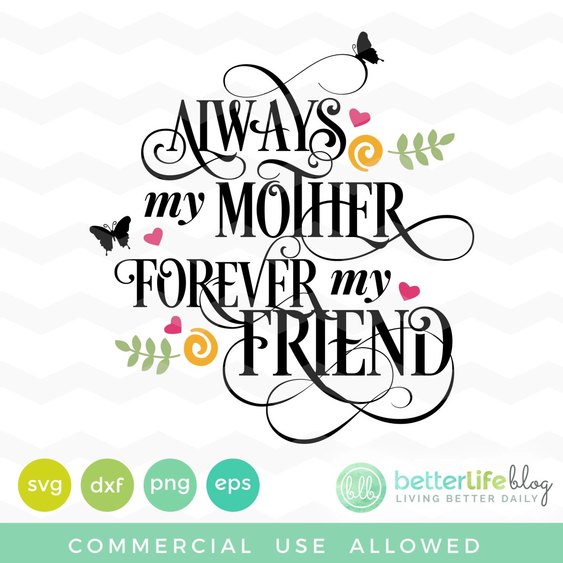 Download Always My Mother Forever My Friend Svg: Always my Mother ...