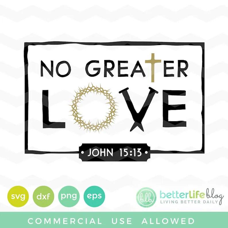 Download No Greater Love Svg: John 5 13 SVG File Crown of Thorns ...