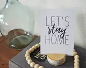 Let's Stay Home 5x7 Art Print with Birch Display