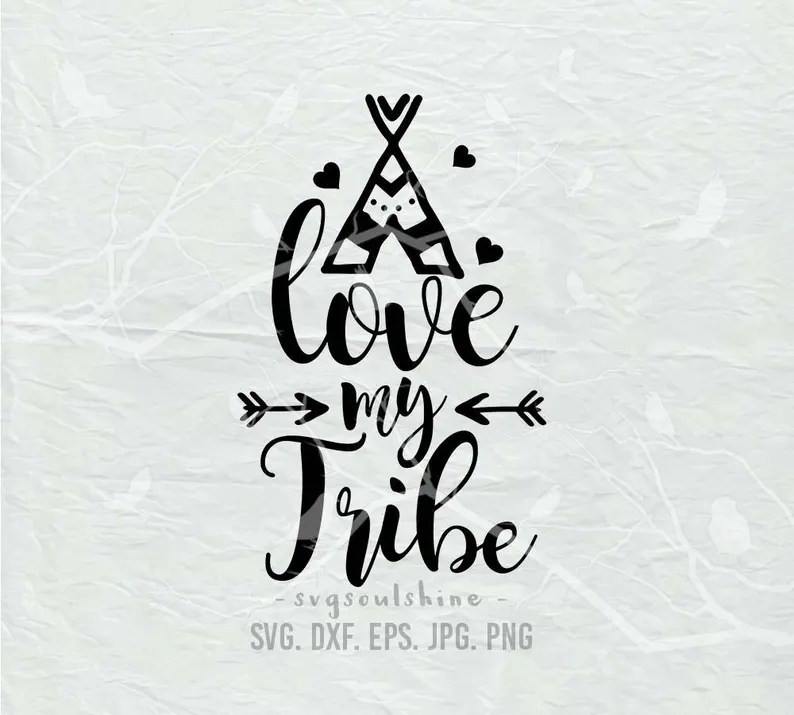 Download Love My Tribe SVG File Svg Silhouette Cutting File Cricut ...