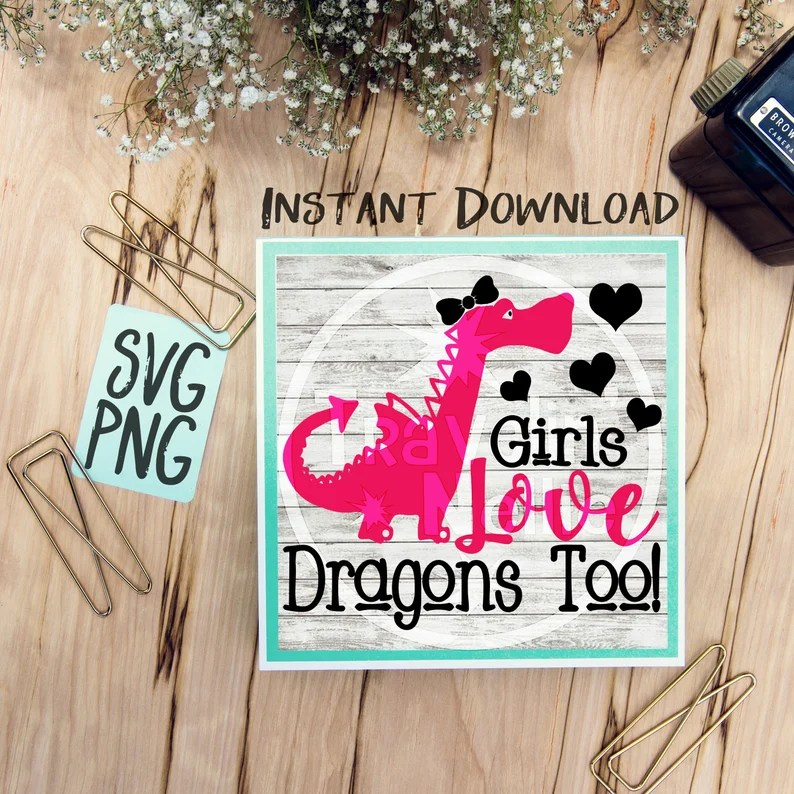 Download Girls Love Dragons Too svg png Files for Cutting Machines ...