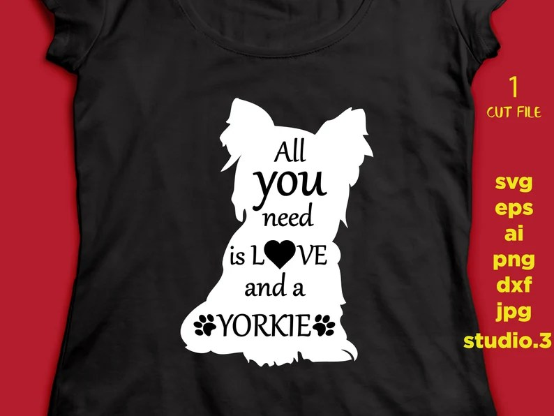 Download All you need is Love and a yorkie yorkie Svg Dog Svg Paw ...