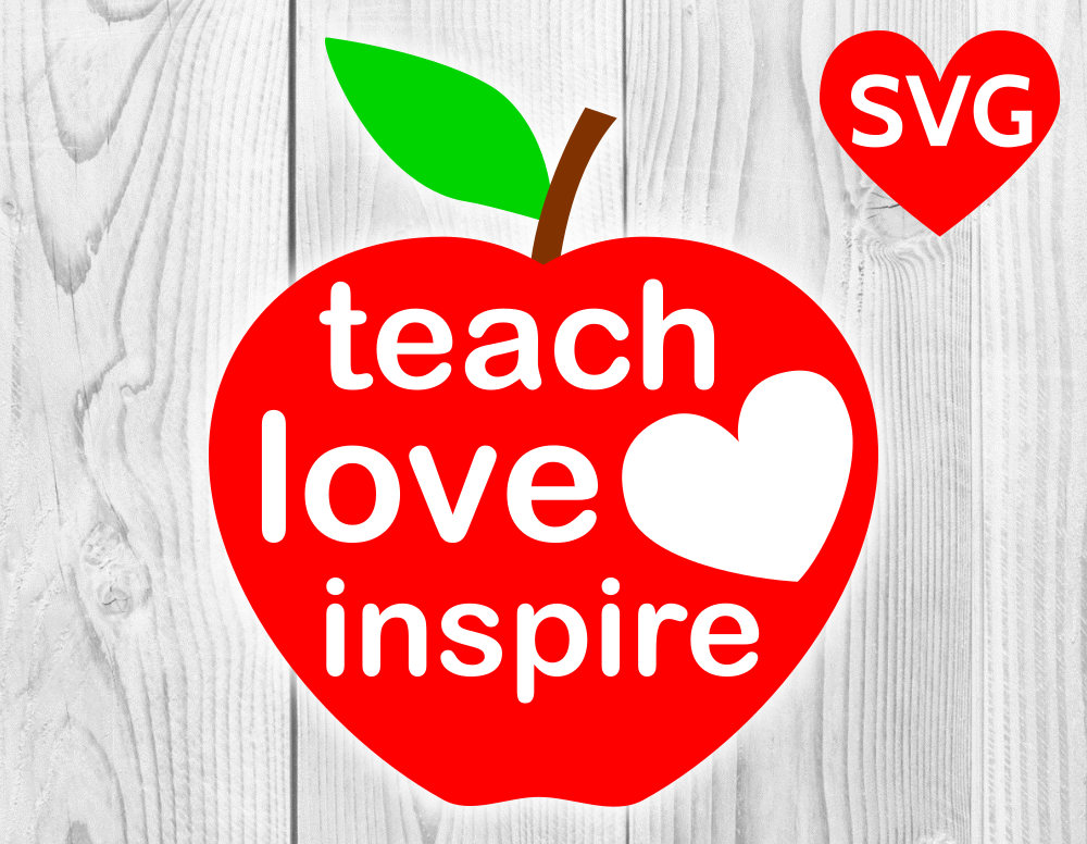 Download Apple Teach Love Inspire SVG file to make cards for teachers